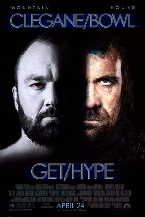 A movie poster depicts the Clegane brothers showdown. Get Hype.