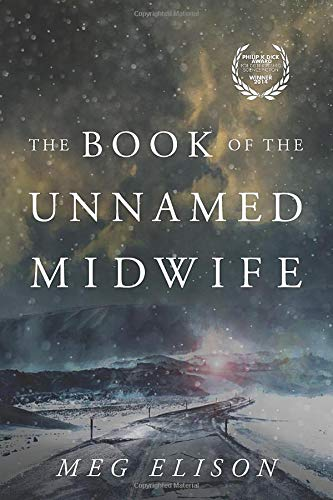 The Book of the Unnamed Midwife (The Road to Nowhere)