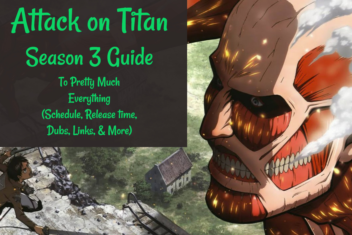 Attack On Titan Season 3 Schedule Time Links To Watch